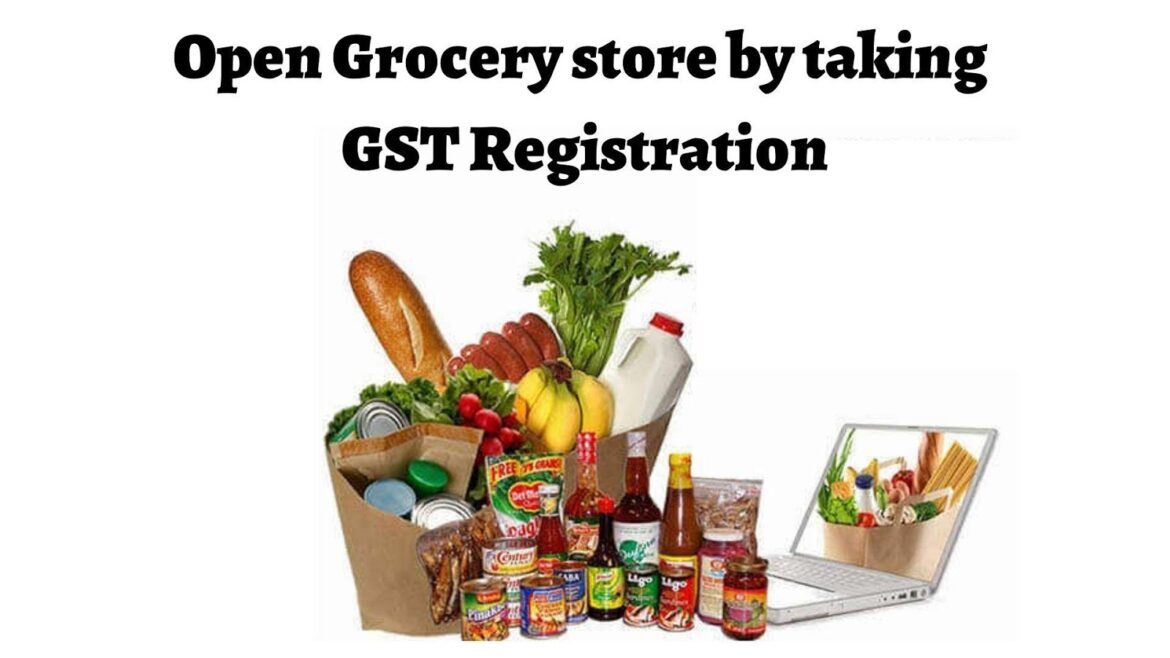 How GST registration helpful for open Grocery store